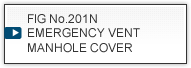 FIG No.201N EMERGENCY VENT MANHOLE COVER