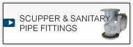 SCUPPER & SANITARY PIPE FITTINGS